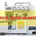 Perbedaan Mesin Obras Typical GN795 dan GN795D